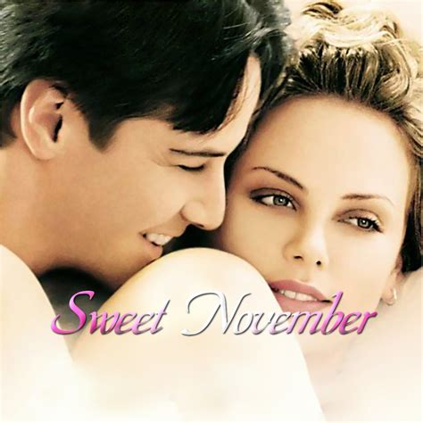 film sweet november 2001 love sweet november publish with glogster