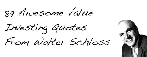 value investing 2nd edition finding bargain shares with big potential books 89 awesome value investing quotes from walter schloss