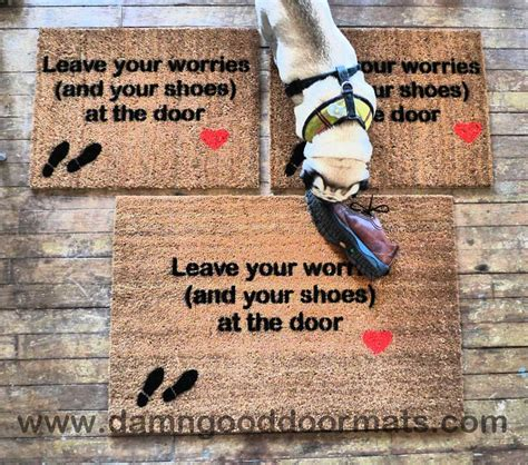 Leave Your Worries And Your Shoes At The Door by Leave Your Worries And Your Shoes At The Door Doormat