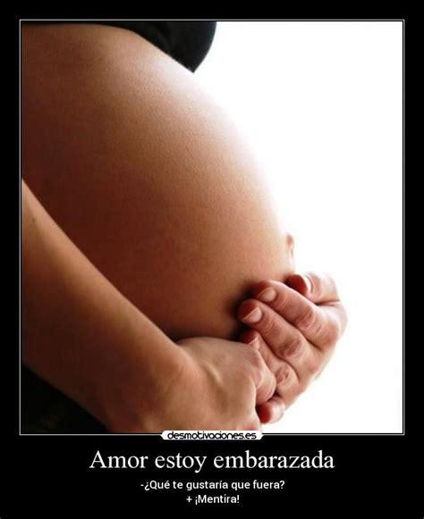 imagenes de amor para embarazadas amor estoy embarazada desmotivaciones