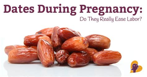 8 Dos On Dates by Dates During Pregnancy Do They Really Ease Labor
