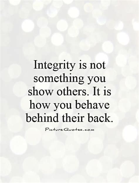Integrity Quotes Integrity Is Not Something You Show Others It Is How You