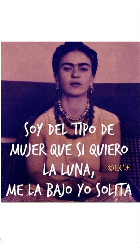 frida kahlo biography en ingles y español soy del tipo de mujer que si quiero la luna me la bajo