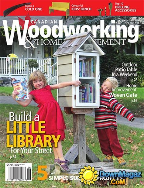 canadian woodworkers canadian woodworking home improvement august september