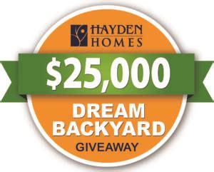 Backyard Giveaway - dream backyard giveaway details hayden homes