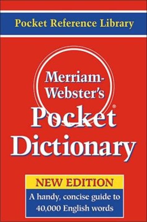 The Merriam Webster Dictionary merriam webster s pocket dictionary by merriam webster 9780877795308 paperback barnes noble