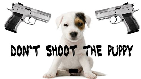don t shoot the don t shoot the puppy