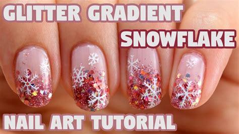 youtube nail art tutorial glitter holo glitter gradient snowflake nail art tutorial youtube