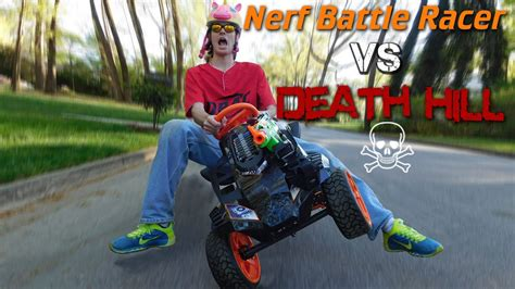 nerf battle racer nerf battle racer vs death hill youtube
