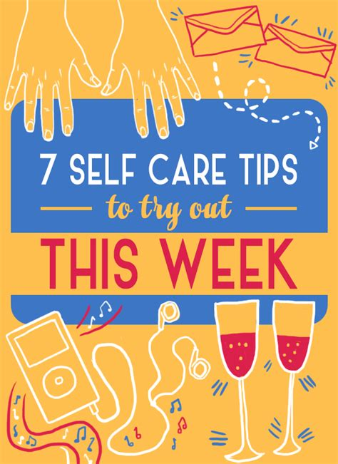 7 Tips For The Best Self by 7 Self Care Tips To Make Your Week Better