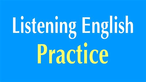 the practice of english english listening practice learn english listening comprehension youtube