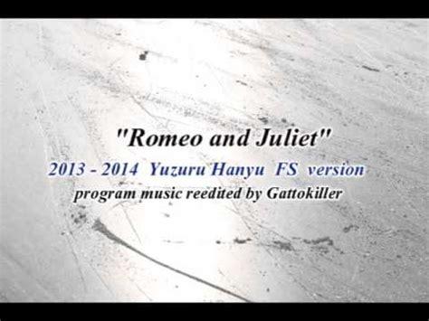 theme song romeo and juliet 2013 yuzuru hanyu 2013 2014 fs youtube