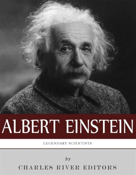 biography book of albert einstein legendary scientists the life and legacy of albert