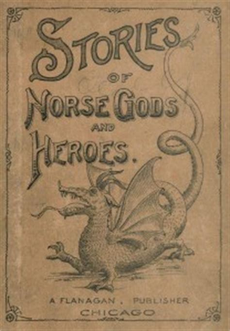 norse mythology tales of norse gods heroes beliefs rituals the viking legacy books nordic mythology stories of norse gods and heroes pdf