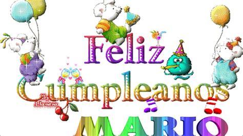 imagenes de feliz cumpleaños mario feliz cumple mario youtube
