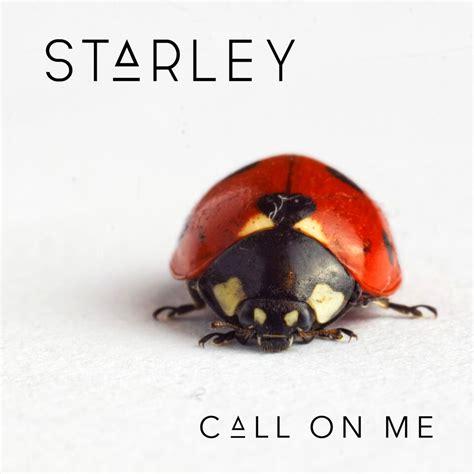 on me starley call on me