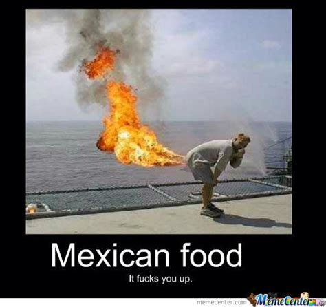 Mexican Food Memes - mexican food by sixteenthdoor meme center