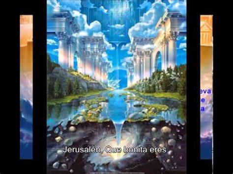 cadena de coros jerusalen que bonita eres oh jerusalem que bonita eres calles de oro mar de cristal