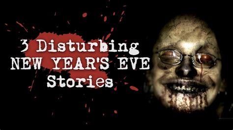 new year stories on 3 disturbing new year s stories true terror vol 8