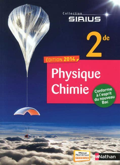 physique chimie 2de sirius 2091729027 physique chimie 2de livre de l 233 l 232 ve 9782091721989 201 ditions nathan