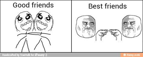 Good Friends Meme - good friends vs best friends 2 meme by truehulk62
