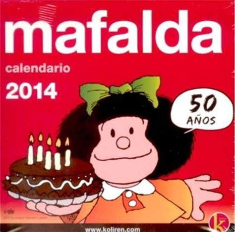 libro calendario mafalda 2016 calendario 2014 mafalda comprar libro en fnac es