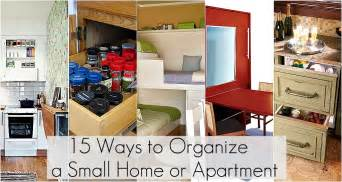 apartment organization 15 ways to organize a small home or apartment