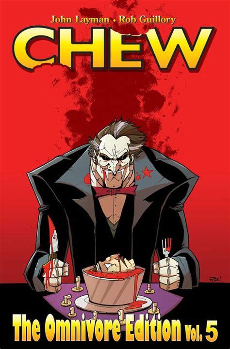 chew omnivore edition volume chew vol 5 omnivore edition fresh comics