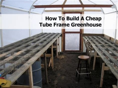 build  cheap tube frame greenhouse