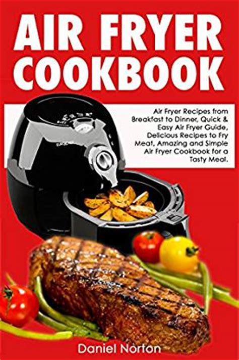 air fryer cookbook air fryer recipes from breakfast to