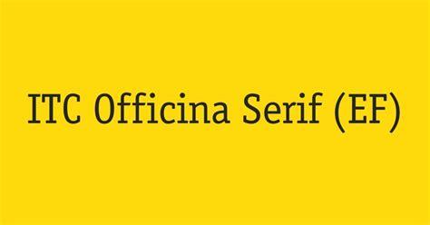 Officina Serif by Fontshop Itc Officina Serif Ef