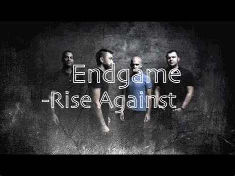 end game lyrics and song endgame by rise against with lyrics youtube