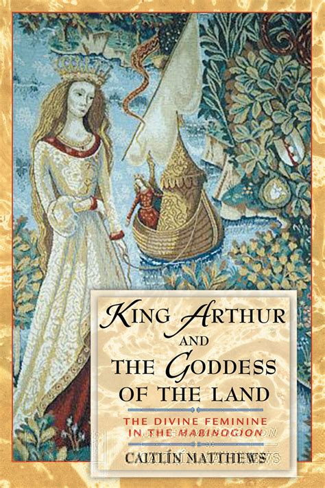 land a place where the is king books king arthur and the goddess of the land book by caitl 237 n