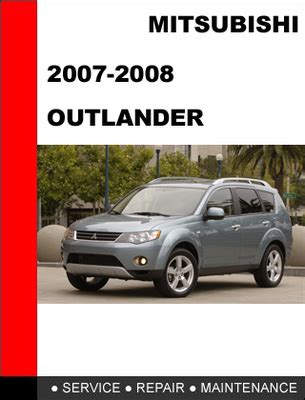 manual repair autos 2012 mitsubishi outlander user handbook mitsubishi outlander 2007 2008 service repair manual download man