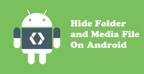 how to make folders on android hide folders on android without any third application techraaga