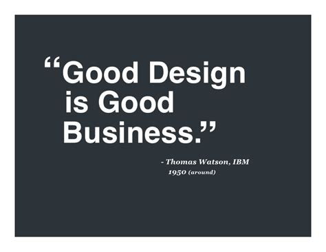 design what is it good for good design is good business sainfoinc technology