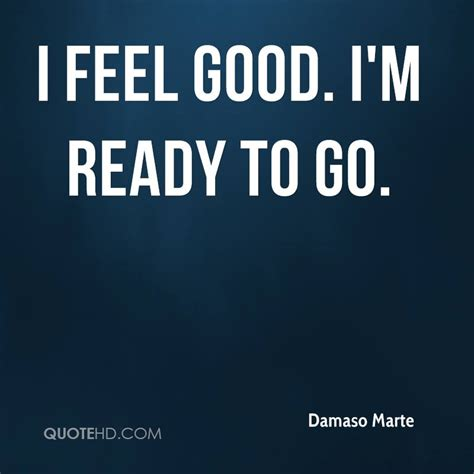 Im Back Ready For A by Damaso Marte Quotes Quotehd