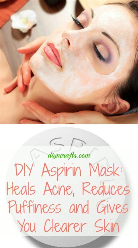 diy aspirin mask diy aspirin mask heals acne reduces puffiness and gives you clearer skin diy crafts