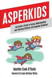 the asperkid s secret book of social the handbook of not so obvious social guidelines for tweens and with asperger book review asperkids