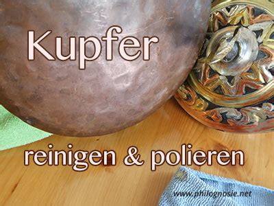 Hausmittel Zum Polieren by Kupfer Reinigen Polieren Mit Hausmitteln Philognosie