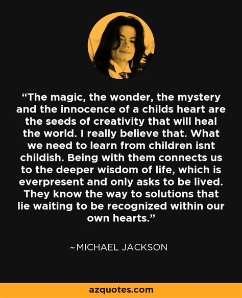 michael jackson biography quotes michael jackson quote the magic the wonder the mystery