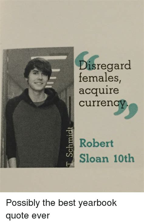 Acquire Currency Meme - disregard females acquire currency robert sloan 10th
