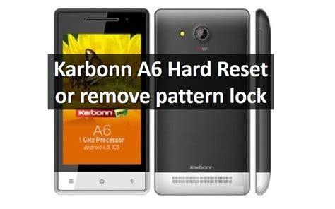karbonn a36 pattern lock video karbonn a6 hard reset or remove pattern lock