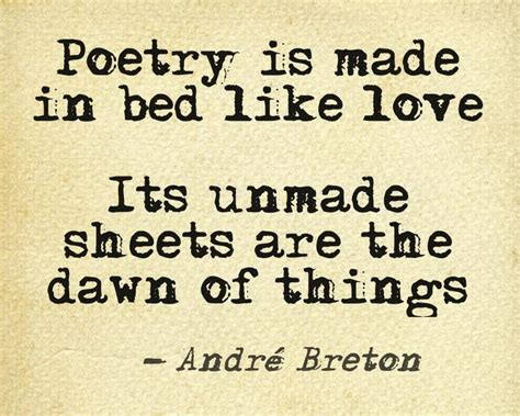 Things Like In Bed by Poetry Is Made In Bed Like Its Unmade Sheets Are The