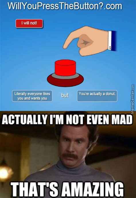 I M Not Even Mad Meme - i ain t even mad that s amazing memes best collection of