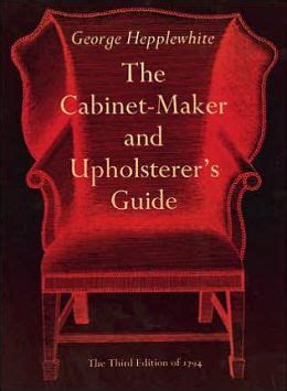 the complete cabinet maker and upholsterer s guide classic reprint books the cabinet maker and upholsterer s guide by george