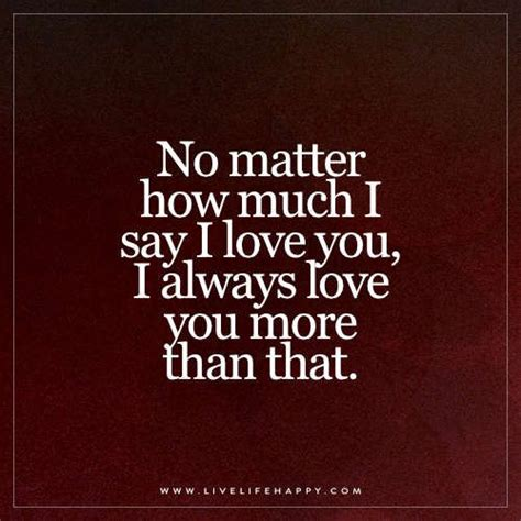 semantics matter this quote courtesy no matter how much i say i love you live life happy