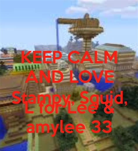 keep calm and love stampy squid l for lee amylee 33.png