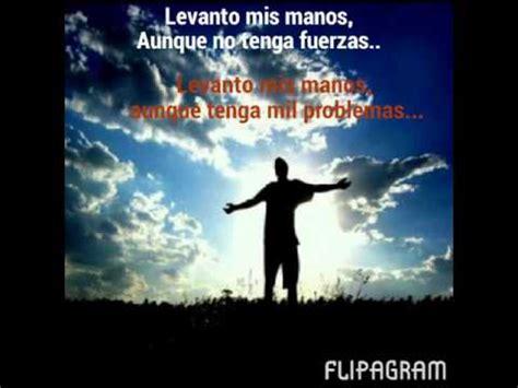 imagenes cristianas levanto mis manos levanto mis manos con letra y frases cristianas youtube