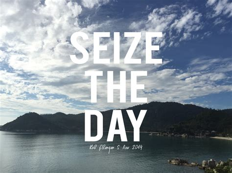 day in seize the day